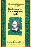 Shakespeare's Knowledgeable Body, Diede, Martha Kalnin, 1433101335