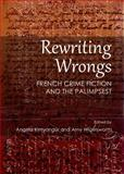(Re-) Writing Wrongs : French Crime Fiction and the Palimpsest, , 1443861332