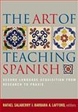 The Art of Teaching Spanish : Second Language Acquisition from Research to Praxis, , 1589011333