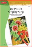 Oil Pastel Step by Step, Nathan Rohlander, 1600581331