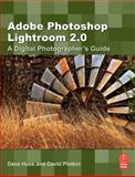 Adobe Photoshop Lightroom 2 : A Digital Photographer's Guide, Huss, David and Plotkin, David, 0240521331