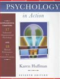 Psychology in Action : Industrial/Organizational Psychology and Human Performance in a Global Economy, Huffman, Karen and Piggrem, Gary, 0471431338