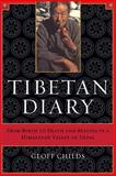 Tibetan Diary - From Birth to Death and Beyond in a Himalayan Valley of Nepal, Childs, Geoff H., 0520241339