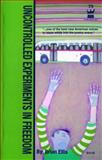 Uncontrolled Experiments in Freedom, Brian Ellis, 0981521339