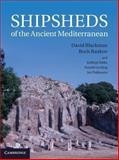 Shipsheds of the Ancient Mediterranean, Blackman, David and Rankov, Boris, 1107001331