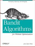 Bandit Algorithms for Website Optimization, White, John Myles, 1449341330