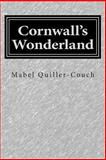 Cornwall's Wonderland, Mabel Quiller-Couch, 1500341339