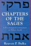 Chapters of the Sages, Reuven P. Bulka, 1568211333