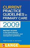 Current Practice Guidelines in Primary Care 2009, Gonzales, Ralph and Kutner, Jean S., 0071601333