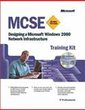 MCSE Training Kit (Exam 70-221) : Designing a Microsoft Windows 2000 Network Infrastructure, Microsoft Official Academic Course Staff, 0735611335