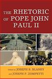 The Rhetoric of Pope John Paul II, , 0739121332