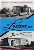 Lustron Homes : The History of a Postwar Prefabricated Housing Experiment, Fetters, Thomas T., 0786411333