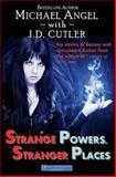 Strange Powers, Stranger Places, Michael Angel, 1475071337