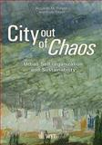 City Out of Chaos : Urban Self Organization and Sustainability, Pulselli, Riccardo and Tiezzi, Enzo, 1845641337