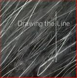 Drawing the Line : Reappraising Drawing Past and Present, Martin, Michael C., 1853321338