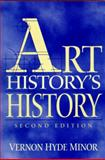 Art History's History, Minor, Vernon Hyde, 0130851337