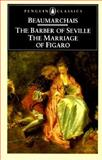 The Barber of Seville and the Marriage of Figaro, Pierre-Augustin Caron de Beaumarchais, 0140441336