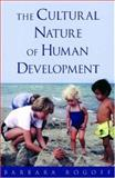 The Cultural Nature of Human Development, Rogoff, Barbara, 0195131339