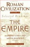Roman Civilization Vol. 2 : Volume 2: the Roman Empire, Lewis, Naphtali and Reinhold, Meyer, 0231071337