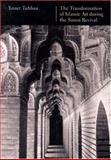 The Transformation of Islamic Art During the Sunni Revival, Tabbaa, Yasser, 0295981334