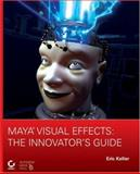 Maya Visual Effects, Eric Keller, 047011133X