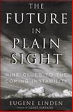 The Future in Plain Sight, Eugene Linden, 0684811332