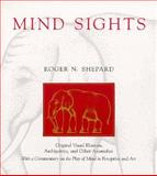 Mind Sights : Original Visual Illusions, Ambiguities and Other Anomalies, with a Commentary on the Play of Mind Perception and Art, Shepard, Roger N., 0716721333