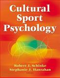 Cultural Sport Psychology, Schinke, Robert and Hanrahan, Stephanie, 0736071334