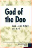 God of the Dao : Lord Lao in History and Myth, Kohn, Livia, 0892641339