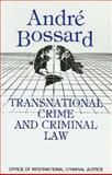 Transnational Crime and Criminal Law, Bossard, Andre, 0942511336