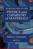 Introduction to the Physics and Chemistry of Materials, Naumann, Robert J., 142006133X