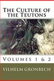 The Culture of the Teutons, Vilhelm Gronbech, 1452811334