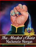 The Master's Chair, Mackenzie Morgan, 1481211331