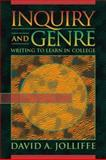 Inquiry and Genre : Writing to Learn in College, Jolliffe, David A., 0023611332