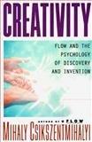 Creativity : The Work and Lives of 91 Eminent People, Csikszentmihalyi, Mihaly, 0060171332