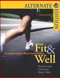Fit & Well : Core Concepts and Labs for Physical Fitness, Fahey, Thomas D. and Insel, Paul M., 0073041335