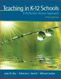 Teaching in K-12 Schools : A Reflective Action Approach (with MyEducationLab), Eby, Judy W. and Herrell, Adrienne L., 0131381334