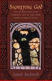 Signifying God : Social Relation and Symbolic Act in the York Corpus Christi Plays, Beckwith, Sarah, 0226041336