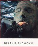 Death's Showcase : The Power of Image in Contemporary Democracy, Azoulay, Ariella, 0262511339