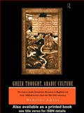 Greek Thought, Arab Culture : The Graeco-Arabic Translation Movement in Baghdad and Early Abbasid Society (2nd-4th and 8th-10th C.), Gutas, Dimitri, 0415061334