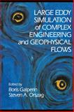 Large Eddy Simulation of Complex Engineering and Geophysical Flows, , 0521131332