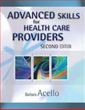 Advanced Skills for Health Care Providers, Acello, Barbara and Acello, Barbara, 1418001333