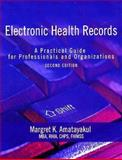 Electronic Health Records : A Practical Guide for Professionals and Organizations, Amatayakul, Margret K., 1584261331