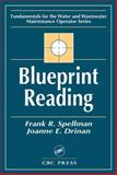 Blueprint Reading : Fundamentals for the Water and Wastewater Maintenance Operator, Spellman, Frank R., 1587161338