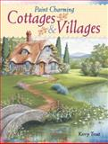 Paint Charming Cottages and Villages, Kerry Trout, 1600611338