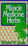 Miracle Medicine Herbs, Lucas, Richard M., 0135851343