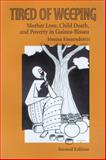 Tired of Weeping : Mother Love, Child Death, and Poverty in Guinea-Bissau, Einarsdottir, Jonina, 0299201341