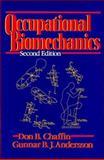 Occupational Biomechanics, Chaffin, Don B. and Andersson, Gunnar B., 0471601349