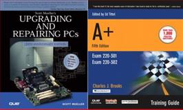 A+ Training Guide and Upgrading and Repairing PCs, Scott Mueller and Charles Brooks, 0789731347