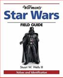 Warman's Star Wars Field Guide, Stuart W. Wells, 0896891348